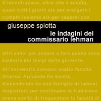 """In uscita oggi per Leucotea Project """"Le indagini del commissario Lehman"""" di Giuseppe Spiotta, un giallo perfetto da gustare sotto l'ombrellone."""