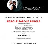 CARLOTTA PROIETTI e MATTEO VACCA  PAROLE PAROLE PAROLE con la regia di GIGI PROIETTI