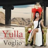 """Yulla feat. Ge Morales & El Gato DJ presentano il nuovo singolo """"Voglio"""""""
