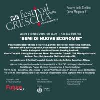 """Convegno """"SEMI DI NUOVE ECONOMIE"""" all'interno del FESTIVAL della CRESCITA di Milano. 14 ottobre 2016, ore 16,00"""