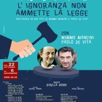 Teatro Arciliuto – Roma, dal 22 Ottobre al 6 Novembre 2016: Se la legge non ammette ignoranza, l'ignoranza non ammette la legge