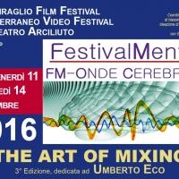 """Al via la  3° EDIZIONE  di """"FestivalMente FM –  Onde Cerebrali  - THE ART OF MIXING"""""""