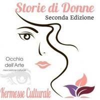 """Roma: Kermesse Culturale """"Storie di Donne"""" – Seconda Edizione"""