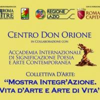 Mostra Integr'Azione. Vita d'Arte e Arte di Vita. III Edizione romana della collettiva d'arte oltre le differenze.