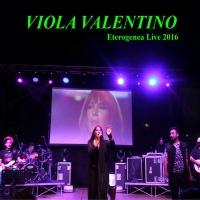 Eterogenea LIVE 2016 il primo album live di Viola Valentino disponibile dal 20 Gennaio