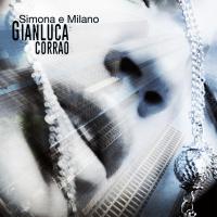 Gianluca Corrao esce con il video Simona e Milano