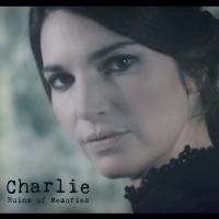 """CHARLIE """"RUINS OF MEMORIES"""" È IL NUOVO ALBUM DELLA CANTAUTRICE GENOVESE PRODOTTO DAL MUSICISTA TRISTAN MARTINELLI"""