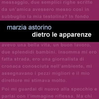 """Leucotea - Project presenta il nuovo romanzo di Marzia Astorino """"Dietro le apparenze"""""""