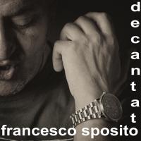 """""""Decantato"""" è l'ultimo lavoro del cantautore Francesco Sposito prodotto a Marigliano presso l'Amarcord Studio di Giuseppe Sasso rinomata etichetta indipendente. (Scritto da Antonio Castaldo)"""