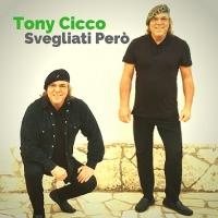 """""""Svegliati Però"""" un forte messaggio di Tony Cicco"""
