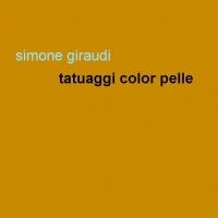 """Per Project – Grow Up in uscita oggi """"Tatuaggi color pelle"""" la fatica letteraria del giornalista Simone Giraudi."""