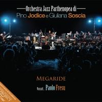 L'Orchestra Jazz Parthenopea di Pino Jodice e Giuliana Soscia presenta MEGARIDE feat. Paolo Fresu