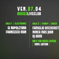 Dance all night long al Moses Live Club con una serata bigusto:electro-techno and disco & funky in vynil mood