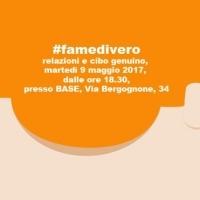 #famedivero: un evento alla scoperta di cultura, socialità e cibo genuino all'interno di Milano Food City 2017