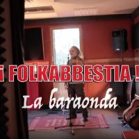 """I Folkabbestia presentano """"La baraonda"""".... nuovo video tratto dall'Ep in uscita tra poche settimane"""