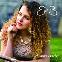 """""""A cuore Aperto"""", il disco d'esordio di Elise"""