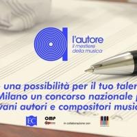 Al via il concorso per autori di canzoni  L'AUTORE - Il mestiere della musica