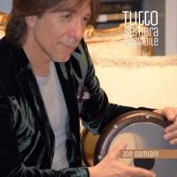 Joe Damiani in radio con il nuovo singolo Tutto sembra possibile