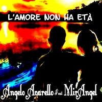 """""""L'amore non ha età"""" Il nuovo Singolo di Angelo Avarello Feat MirAngel nei digital store dal 13 maggio e in rotazione su tutte le radio"""