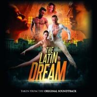Dal 30 Giugno nei negozi The Latin Dream la colonna sonora dell' omonimo ed attesissimo film