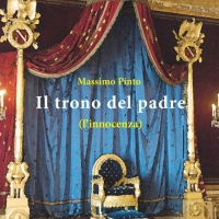 Il trono del padre – L'innocenza di Massimo Pinto: la distanza tra padre e figlio