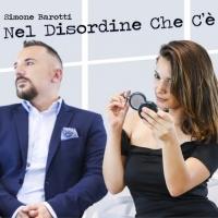 Nel disordine che c'è , il nuovo singolo di Simone Barotti