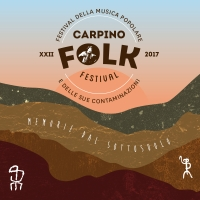 CARPINO FOLK FESTIVAL 2017 Festival della musica popolare e delle sue contaminazioni
