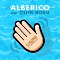 Ciaone A Chi Non C'è il nuovo singolo di Alberico feat Ciuffi Rossi