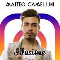Matteo Camellini in radio dal 28 Luglio con il singolo Illusione