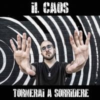 """Il Caos in radio e negli store digitali dal 22 settembre con """"Tornerai a Sorridere"""""""