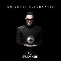 """Presentato """"Universi Alternativi"""": Il nuovo album di inediti di Eliamo"""