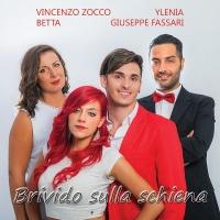 """VINCENZO ZOCCO & YLENIA & GIUSEPPE FASSARI & BETTA """"BRIVIDO SULLA SCHIENA"""" È IL SINGOLO LANCIATO DAI QUATTRO TALENTI DELLA EGP PRODUCTION"""