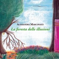 E' uscito in libreria La Foresta delle Illusioni di Alessandra Marconato