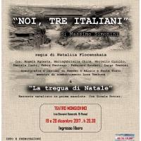 """Lo spettacolo teatrale """"Noi, tre Italiani"""" al Teatro Mongiovino di Roma il 19 e 20 dicembre. Ingresso gratuito"""