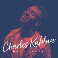 Charles Kablan in radio con il nuovo singolo Ma tu chi sei
