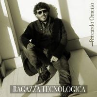 Ragazza tecnologica il nuovo singolo di Riccardo Ometto