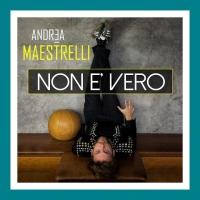 """ANDREA MAESTRELLI  """"NON È VERO"""": ARRIVA IN RADIO IL BRANO VINCITORE DI AREA SANREMO 2018"""