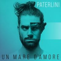 """""""Un mare d'amore"""", in radio il primo singolo di Paterlini"""