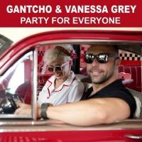 """GANTCHO E VANESSA GREY  """"PARTY FOR EVERYONE""""   è il singolo candidato alle selezioni per la svizzera dell'EUROVISION SONG CONTEST 2018"""
