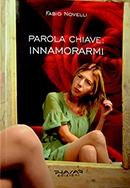 """Il mantovano Fabio Novelli presenta il libro: """"Parola Chiave: innamorarmi"""""""