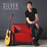 Let Me Fall In Love il nuovo singolo di Silver