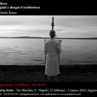 Archè: dipinti e disegni d'architettura, mostra personale di Paola De Rosa c/o Salvatore Serio galleria d'arte, a cura di Danilo Russo