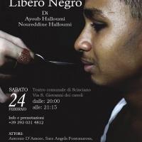 """Scisciano """"Libero Negro"""" al Teatro Comunale Sabato 24 Febbraio alle ore 20,00. Autoproduzione La Carrozza D'oro Prog (Scritto da Antonio Castaldo)"""