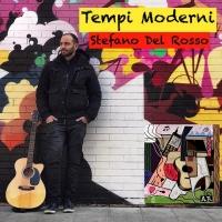 Tempi Moderni, il nuovo singolo radio di Stefano Del Rosso