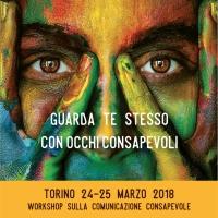 L'ARTE DI ASCOLTARE COL CUORE-WORKSHOP sulla COMUNICAZIONE CONSAPEVOLE Torino 24/25 marzo 2018