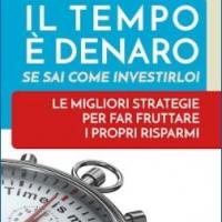 Il Tempo è denaro. Se Sai come investirlo!