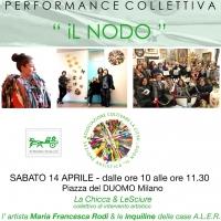IL NODO, performance collettiva, Milano Piazza del Duomo, Sabato 14 Aprile