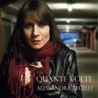 """ALESSANDRA BECELLI:  """"QUANTE VOLTE""""  è il singolo che anticipa il suo progetto discografico di prossima uscita"""