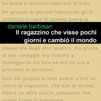 """Project Leucotea annuncia l'uscita in formato ebook del libro """"Il ragazzino che visse pochi giorni e cambio il mondo"""" di Daniele Barbisan."""