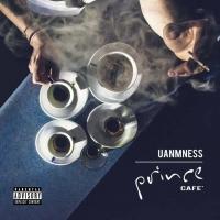 L'artista Salernitano UanmNess pubblica il disco ufficiale dal titolo Prince Café